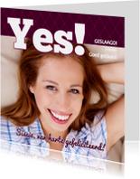 Geslaagd kaarten - Foto 4kant Yes, geslaagd! - BK