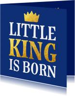 Felicitatiekaarten - Geboorte - little king is born