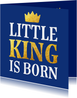Felicitatiekaarten - Geboorte - little king is born