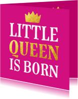 Felicitatiekaarten - Geboorte - little queen is born