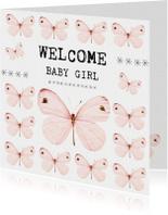 Felicitatiekaarten - Geboortefelicitatiekaart Welcome Baby Girl met vlinders