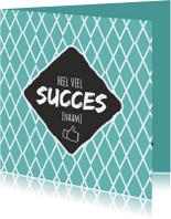 Succes kaarten - Heel veel succes [naam]