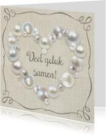 Felicitatiekaarten - Huwelijk hart van parels