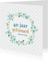 Jubileumkaarten - Jubileum - 40 jaar getrouwd met naam