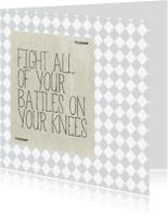Spreukenkaarten - Kaart Fight all of your