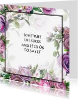 Spreukenkaarten - Kaart Met Bloemen en Spreuk
