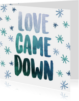 Kerstkaart - Love Came Down