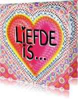 Liefde kaarten - Liefde  kaart Liefde is...