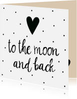 "Liefde kaart ""to the moon and back"""