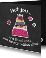 Liefde kaarten - Liefdeskaart met jou zou ik wel eens een taartje willen eten