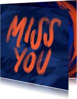 Liefde kaarten - Liefdeskaart miss you geschilderd