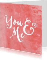Liefde kaarten - Liefdeskaart You & Me aquarel