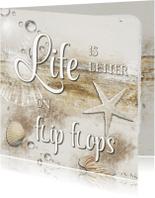 Vakantiekaarten - Life is better on Flipflops - SG
