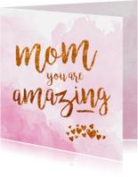 Moederdag kaarten - Moederdag - mom you are amazing