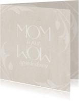 Moederdag kaarten - Mom is just Wow upside down - BK