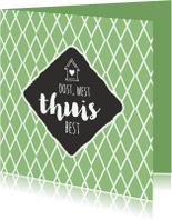 Welkom thuis kaarten - Oost west thuis best - groen
