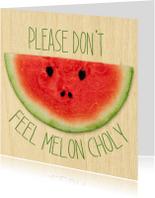 Sterkte kaarten - Please dont feel meloncholy