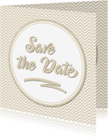 Trouwkaarten - Save the Date chevron beige OT