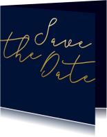 Trouwkaarten - Save the date kaart met gouden tekst vierkant