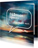 Condoleancekaarten - Silence speaks when words can't - SG