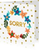 Sorry kaarten - Sorry met bloemen en gouden stippen