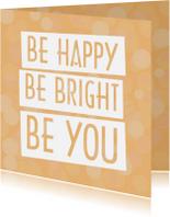 Spreukenkaarten - Spreukenkaart Be happy