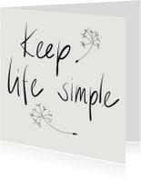 Spreukenkaarten - Spreukenkaart - Keep life simple