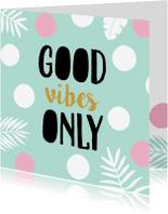 Sterkte kaarten - Sterkte kaart good vibes
