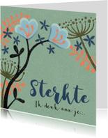 Sterkte kaarten - Sterkte medeleven denk aan je bloemen strak