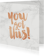 Succes kaarten - Succeskaart You Got This marmer