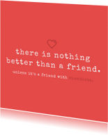 Tekstkaartje 'nothing better than a friend'
