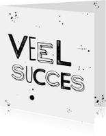 Veel succes zwart wit letters