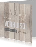 Felicitatiekaarten - Verhuisd hout tekst