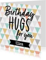 Verjaardagskaart - birthday hugs for you (naam)