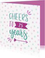 Verjaardagskaarten - Verjaardagskaart Cheers to .. Years met confetti