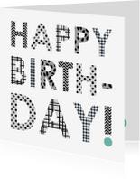 Verjaardagskaarten - Verjaardagskaart happy birthday in zwart wit