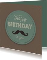 Verjaardagskaarten - Verjaardagskaart man retro met snor