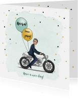 Verjaardagskaarten - Verjaardagskaart stoere man op motor