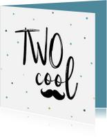 Verjaardagskaarten - Verjaardagskaart TWO cool