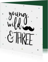 Verjaardagskaarten - Verjaardagskaart Young, wild & THREE jongen