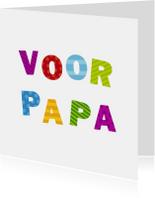 Vaderdag kaarten - Voor Papa Vrolijke Letters