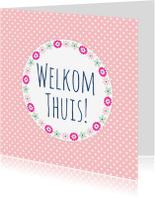 Welkom thuis kaarten - Welkom Thuis kaartje Bloem - WW