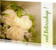 Beterschapskaarten - Beterschap Witte rozen ansicht