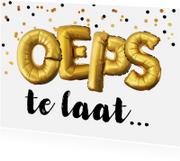 Verjaardagskaarten - Felicitatie verjaardag te laat OEPS