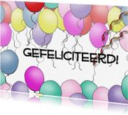 Felicitatiekaarten - Gefeliciteerd - ballonnen