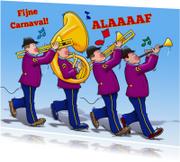 Carnavalskaarten - Grappige carnavalskaart met blaasband en tekst: Alaaaaf