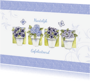 Ansichtkaarten - Hartelijk Gefeliciteerd met bloempotjes