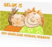 Moederdag kaarten - Moederdag: Geluk is