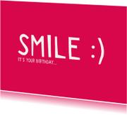 Verjaardagskaarten - Smile it's your birthday