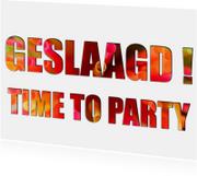 Geslaagd kaarten - time to party